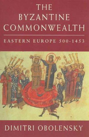 9780753808160: The Byzantine Commonwealth: Eastern Europe 500-1453 (Phoenix Giants S)