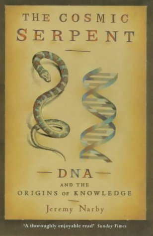 9780753808511: The Cosmic Serpent: DNA and the Origins of Knowledge