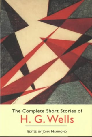 9780753808726: The Complete Short Stories of H.G. Wells (Phoenix Giants)