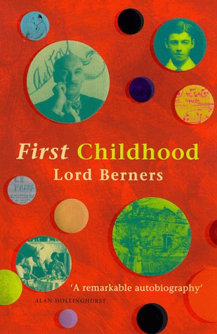 First Childhood: Berners, Lord