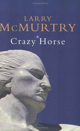 Crazy Horse (Lives): McMurtry, Larry
