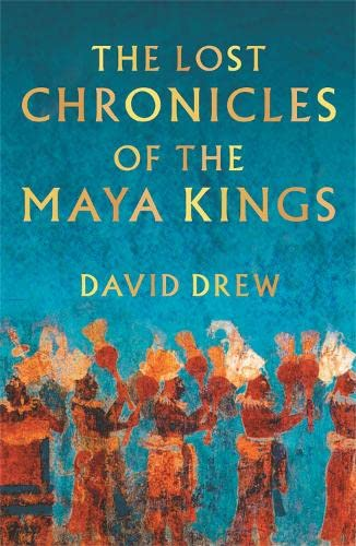 9780753809891: The Lost Chronicles Of The Maya Kings