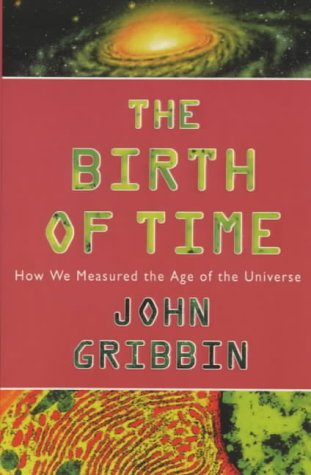 9780753809969: The Birth Of Time - How We Measured The Age Of The Universe