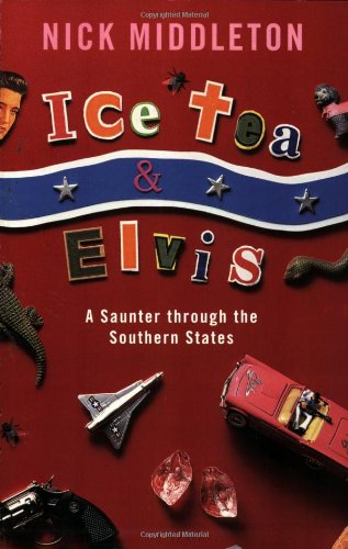 9780753810132: Ice Tea and Elvis: A Saunter Through the Southern States