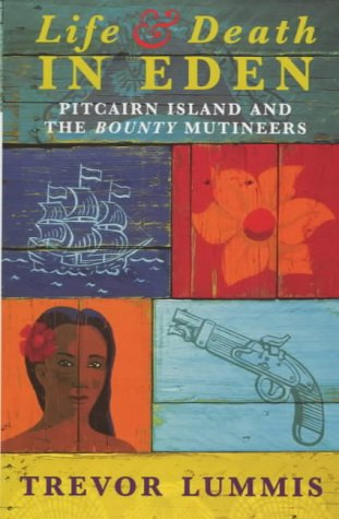 9780753810149: Life and Death in Eden: Pitcairn Island and the Bounty Mutineers