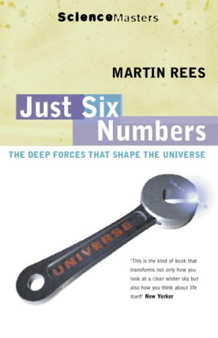9780753810224: Just Six Numbers: The Deep Forces That Shape the Universe (SCIENCE MASTERS)