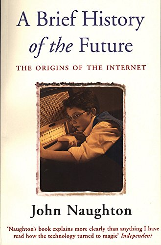 9780753810934: A Brief History of the Future: Origins of the Internet