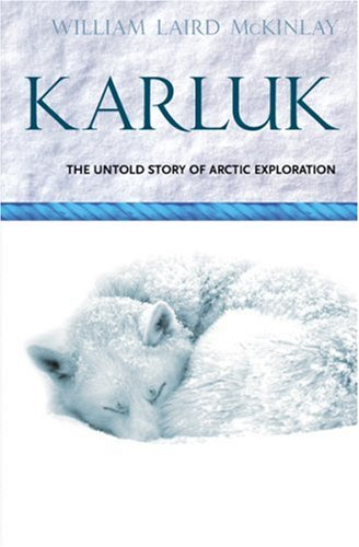 9780753811016: Karluk: Great Untold Story of Arctic Exploration (Voyages)