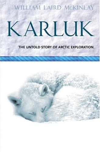 9780753811016: Karluk: Great Untold Story of Arctic Exploration (VOYAGES PROMOTION)
