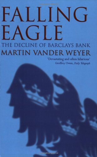 9780753811092: Falling Eagle: The Decline of Barclays Bank
