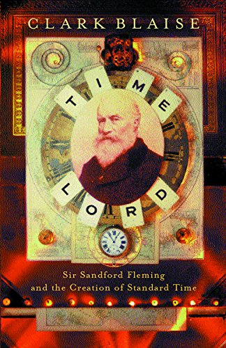 9780753811481: Time Lord : Sir Sandford Fleming and the Creation of Standard Time
