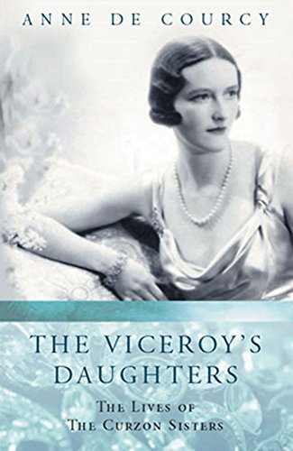 9780753812556: The Viceroy's Daughters: The Lives of the Curzon Sisters (Women in History)