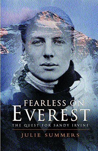 Fearless on Everest: The Quest for Sandy Irvine: Summers, Julie