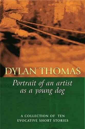 Portrait of the Artist As a Young Dog (9780753812853) by Dylan Thomas