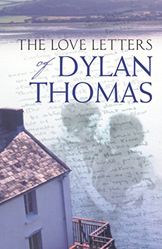 9780753812969: The Love Letters of Dylan Thomas