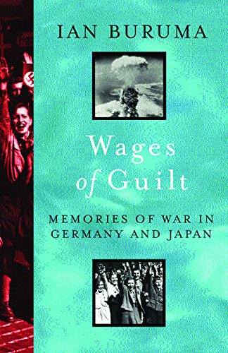 9780753813126: Wages of Guilt: Memories of War in Germany and Japan