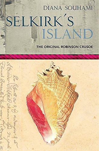 9780753813348: Selkirk's Island (Voyages)