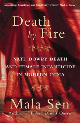 9780753813355: Death by Fire: Sati, Dowry Death and Female Infanticide in Modern India