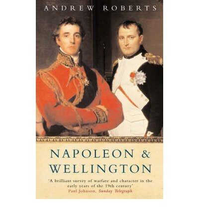 Napoleon and Wellington (0753813904) by Roberts, Andrew