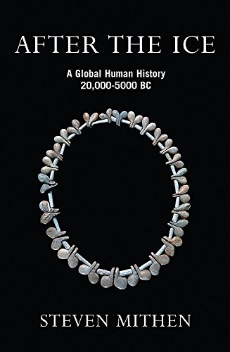 9780753813928: After the Ice: A Global Human History, 20,000 - 5000 BC