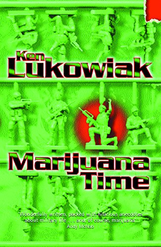 Marijuana Time: Join the Army, See the: Lukowiak, Ken