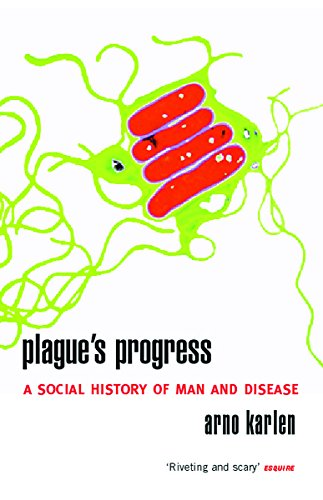 Plague's Progress: A Social History of Man and Disease (0753814439) by Karlen, Arno