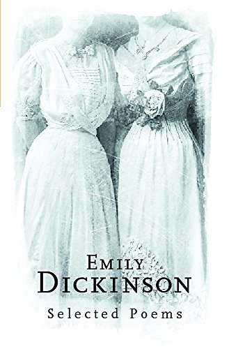 Emily Dickinson: Selected Poems: Dickinson, Emily
