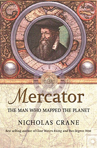Mercator: The Man Who Mapped the Planet: Crane, Nicholas