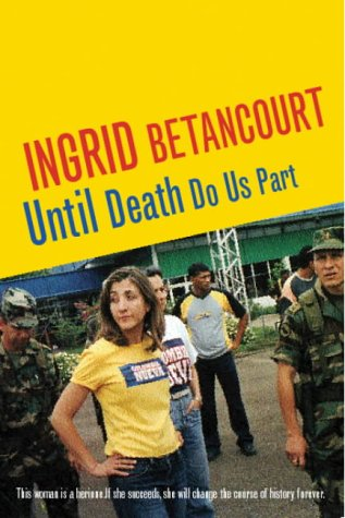 9780753817209: Until Death Do Us Part: My Struggle to Reclaim Colombia