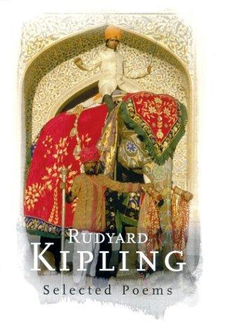Rudyard Kipling : Selected Poems: Rudyard Kipling