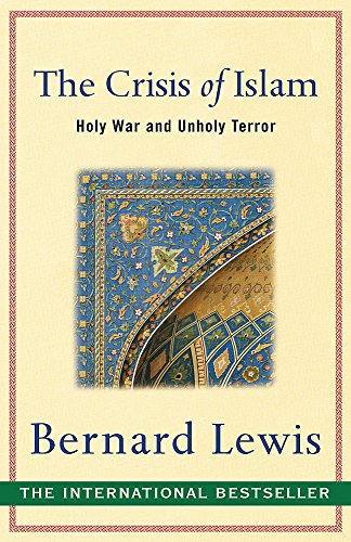 9780753817520: The Crisis of Islam: Holy War and Unholy Terror