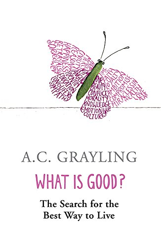 9780753817551: What is Good?: The Search for the Best Way to Live