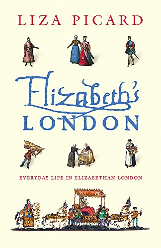 9780753817575: Elizabeth's London: Everyday Life in Elizabethan London
