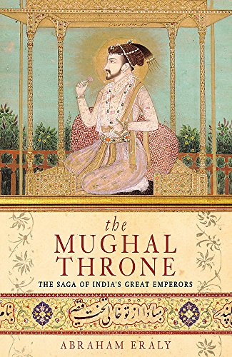 9780753817582: The Mughal Throne: The Saga of India's Great Emperors
