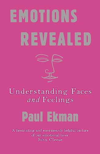 Emotions Revealed: Understanding Faces and Feelings: Paul Ekman
