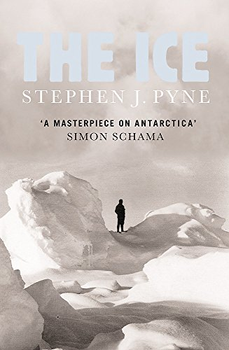 9780753817735: The Ice: A Journey to Antarctica
