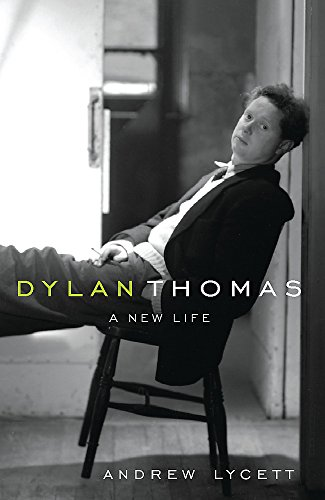 9780753817872: Dylan Thomas: A New Life