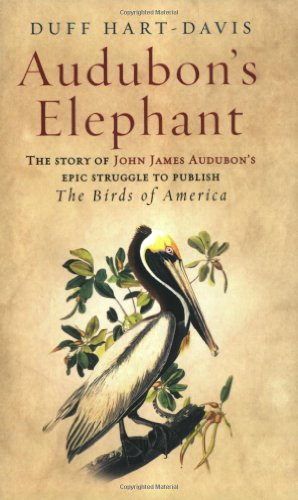 9780753817889: Audubon's Elephant: The story of John James Audubon's epic struggle to publish The Birds of America