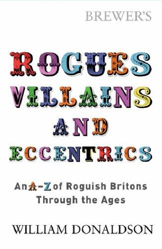 Brewer's Rogues, Villains, & Eccentrics: An A-Z: Donaldson, William