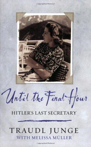 9780753817926: Until the Final Hour: Hitler's Last Secretary