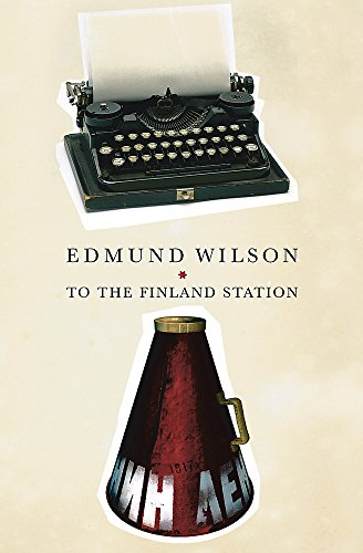 To The Finland Station: A Study in the Writing and Acting of History (9780753818008) by Edmund Wilson