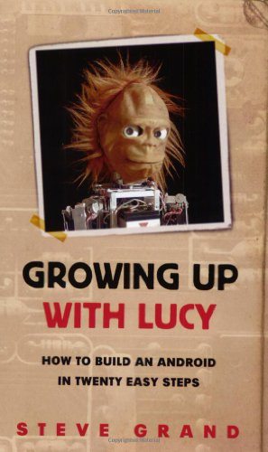 9780753818053: Growing up with Lucy: How to Build an Android in Twenty Easy Steps