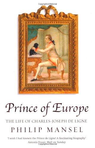 9780753818558: Prince of Europe: The Life of Charles-Joseph de Ligne