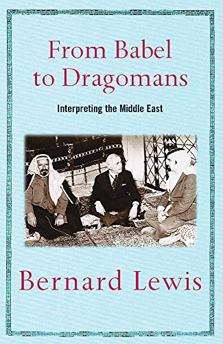 9780753818718: From Babel to Dragomans: Interpreting the Middle East