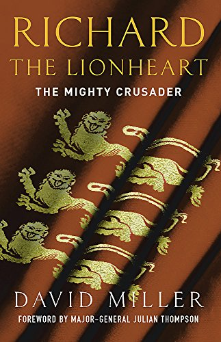 9780753818800: Richard The Lionheart: The Mighty Crusader