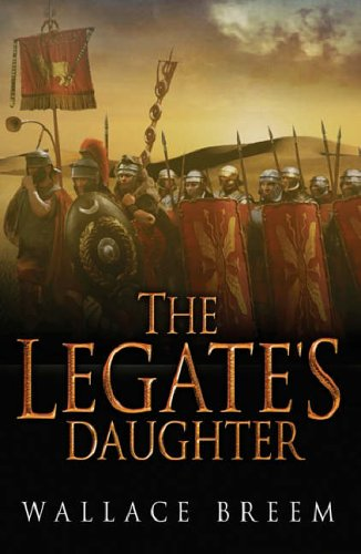 9780753818954: The Legate's Daughter: A Novel