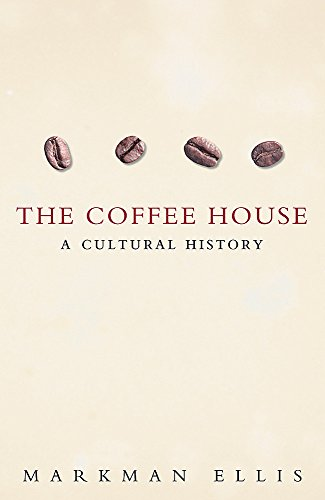 9780753818985: The Coffee House: A Cultural History