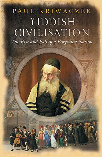 9780753819036: Yiddish Civilisation: The Rise and Fall of a Forgotten Nation