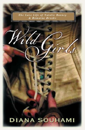 9780753819777: Wild Girls: Paris, Sappho and Art: the lives and loves of Natalie Barney and Romaine Brooks