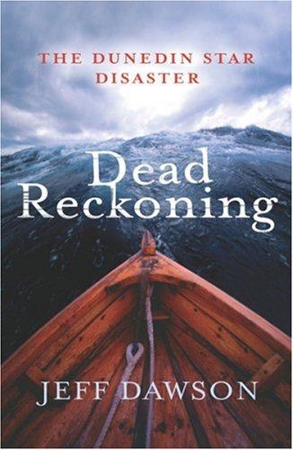 9780753820445: Dead Reckoning: The Dunedin Star Disaster